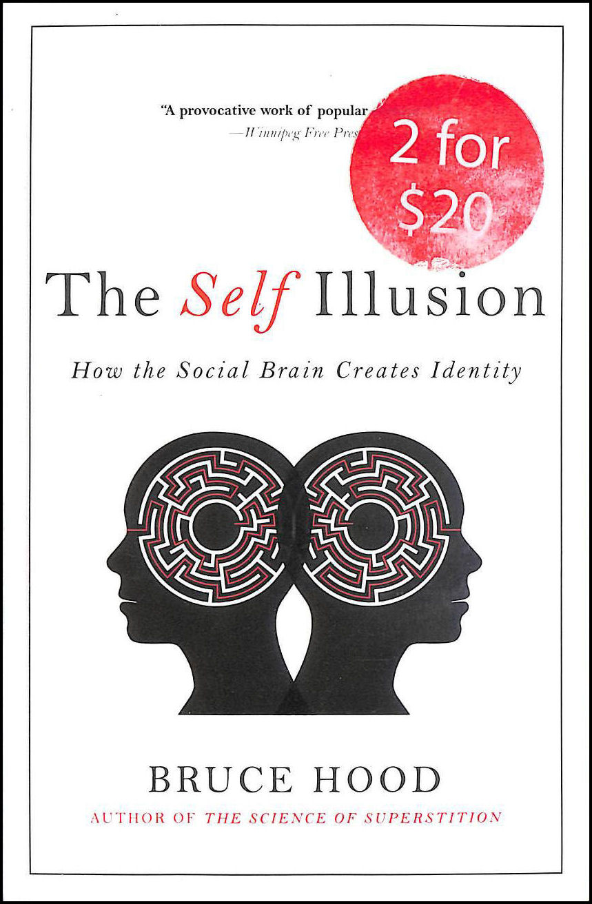 Image for The Self Illusion, How the Social Brain Creates Identity