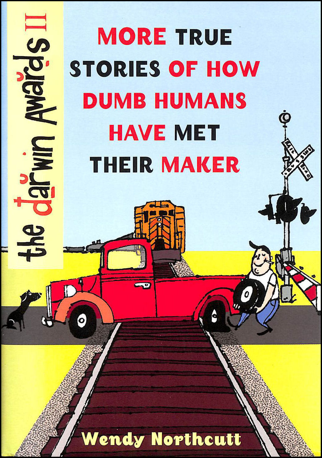 Image for The Darwin Awards II: More True Stories of How Dumb Humans Have Met Their Maker