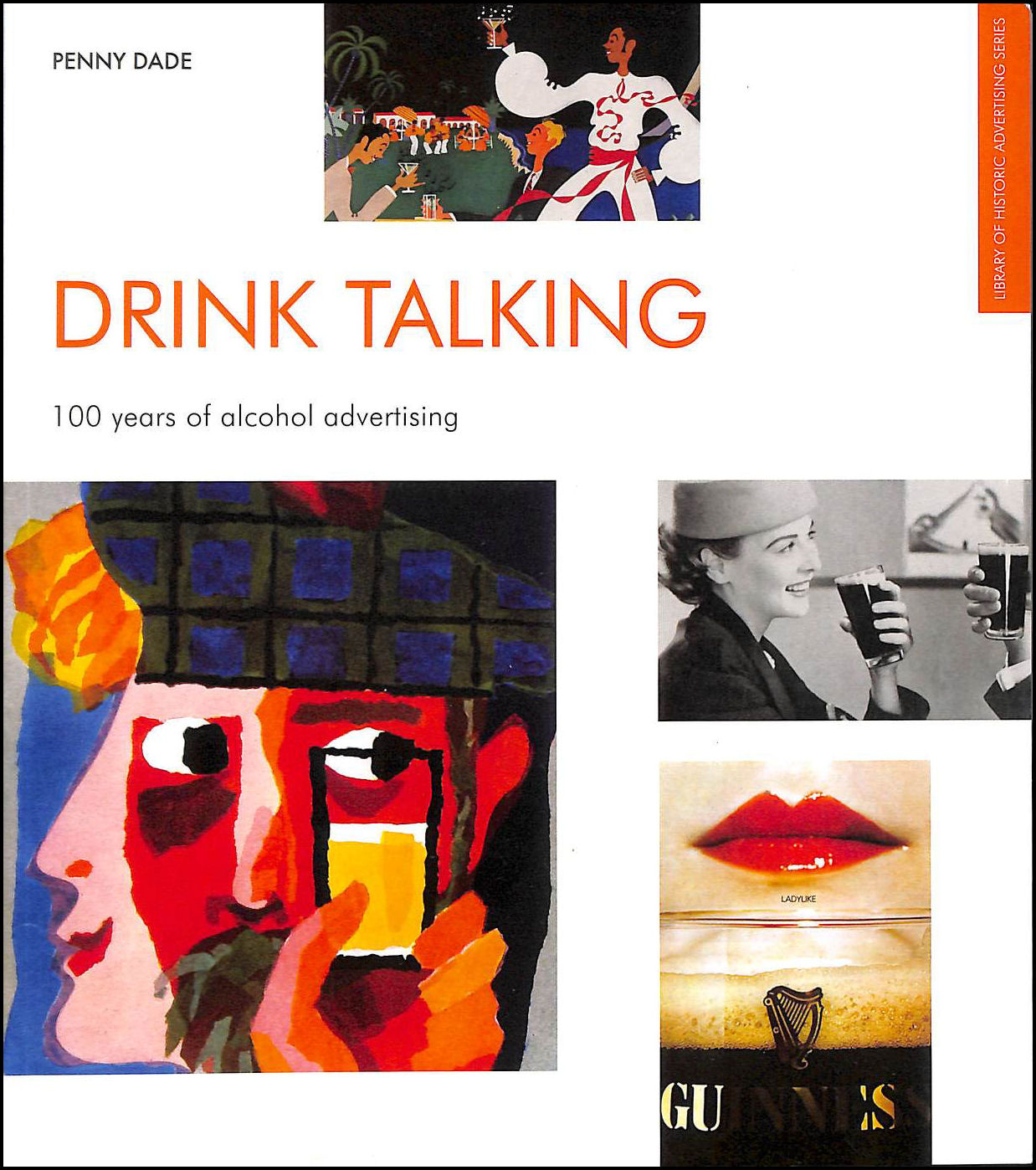 Image for Drink Talking: 100 Years of Alcohol Advertising (Library of Historic Advertising)