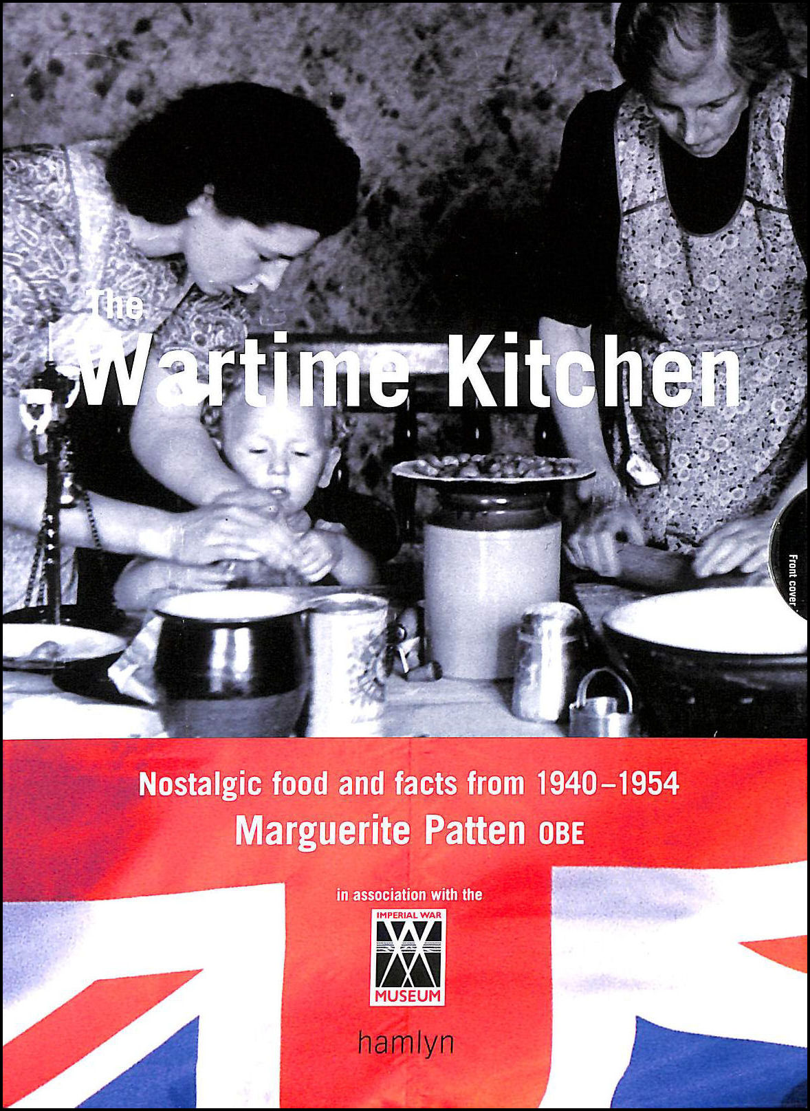 The War-Time Kitchen: Nostalgic Food and Facts from 1940-1954, Patten, Marguerite