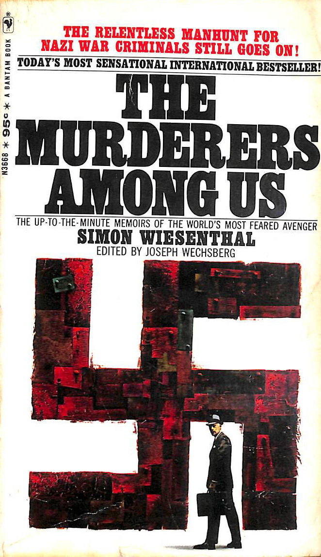The Murderers Among Us: Memoirs, Wiesenthal, Simon; edited by Joseph Wechsberg