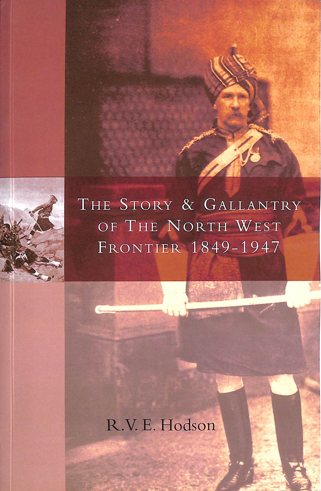 The Story and Gallantry of the North West Frontier 1849-1947, Vivian, Robert; Hobson, Eric; England, Susan Patricia [Editor]