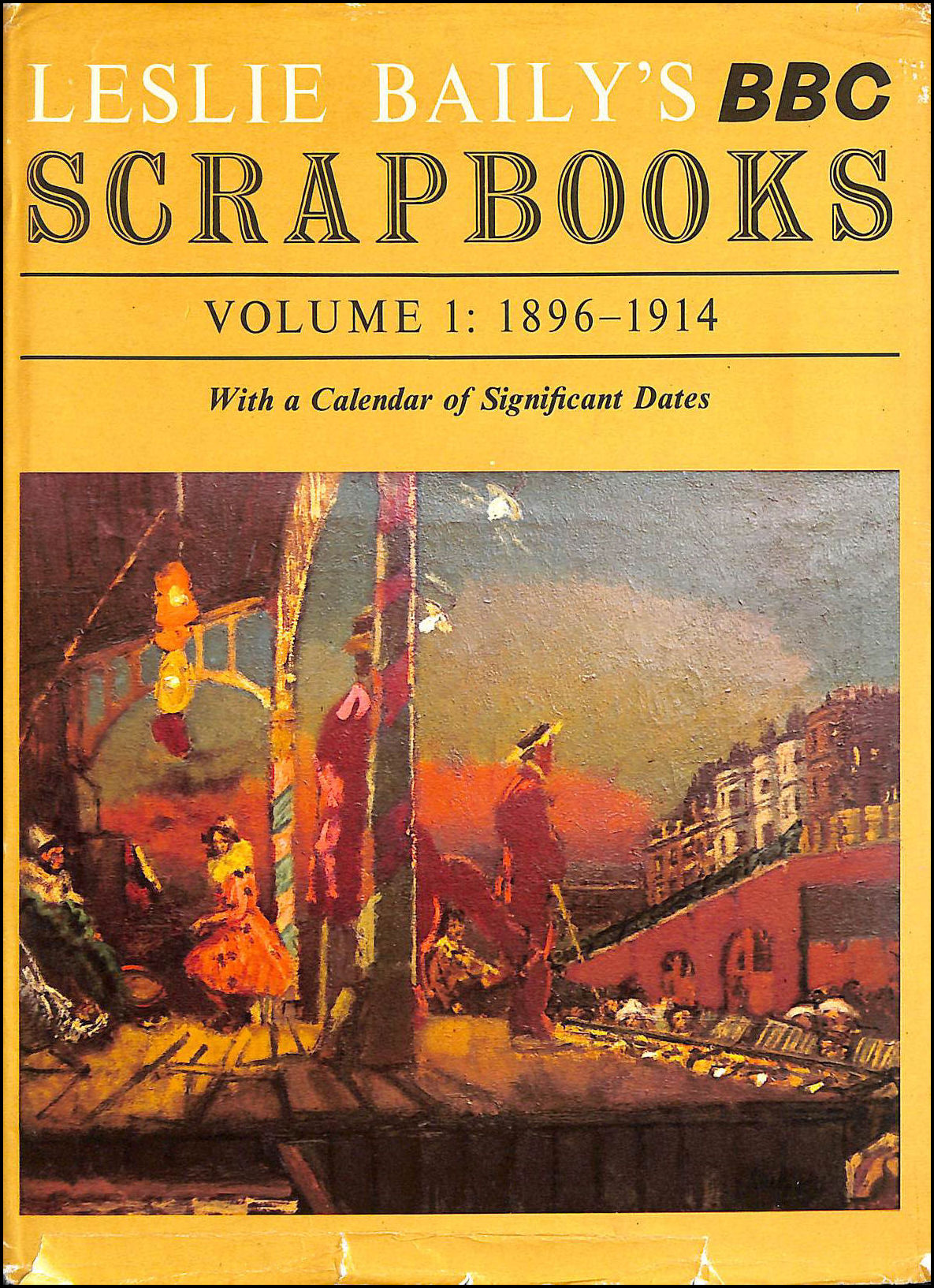 Leslie Baily's BBC Scrapbooks Vol. 1. 1896-1914 With A Calendar Of Significant Dates, Baily, Leslie