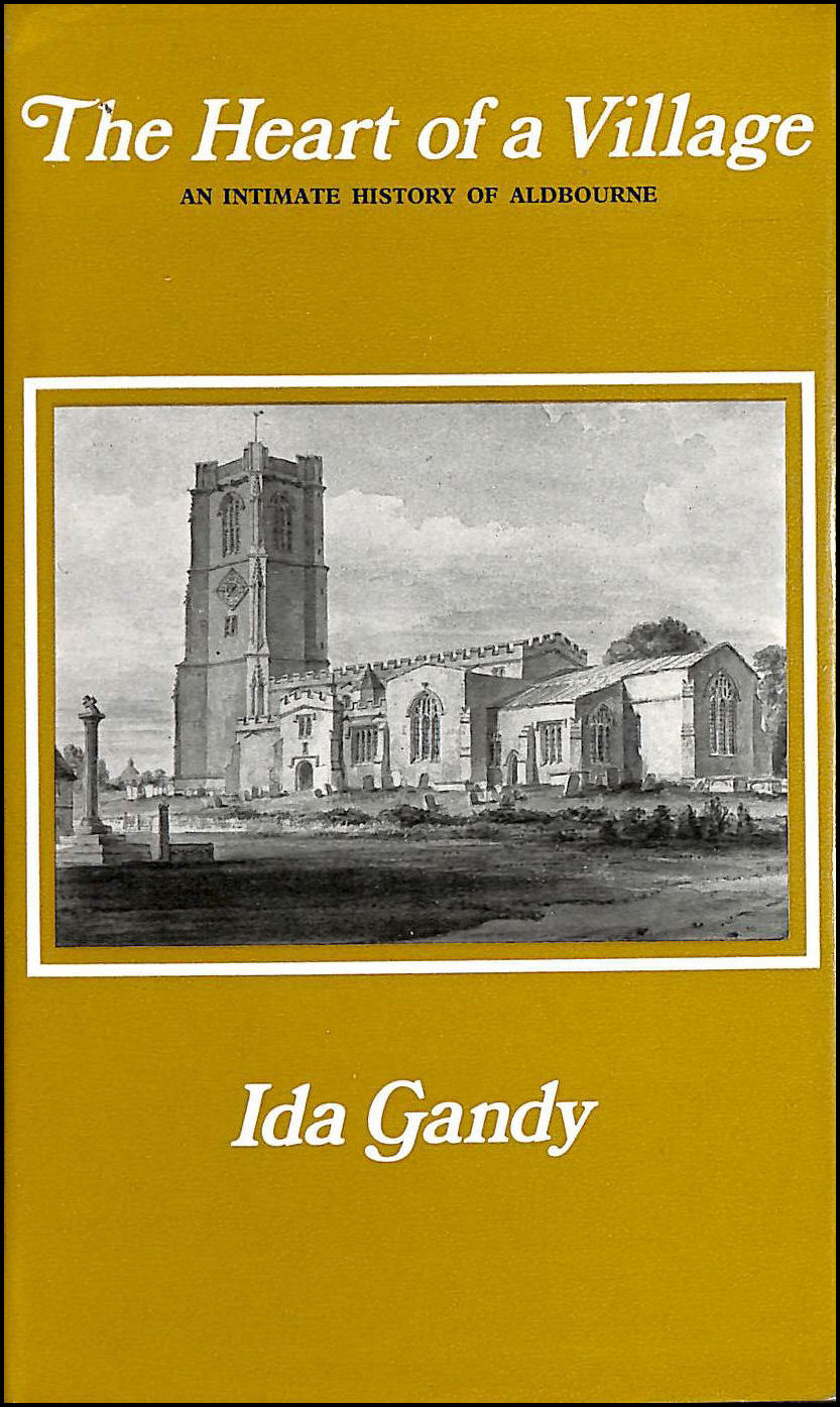 Heart of a Village: Intimate History of Aldbourne, Gandy, Ida