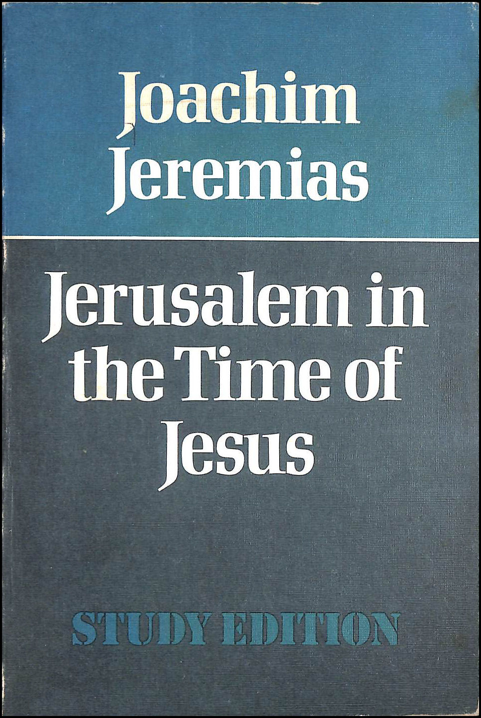 Jerusalem in the Time of Jesus: An Investigation Into Economic and Social Conditions During the New Testament Period, Jeremias, Joachim