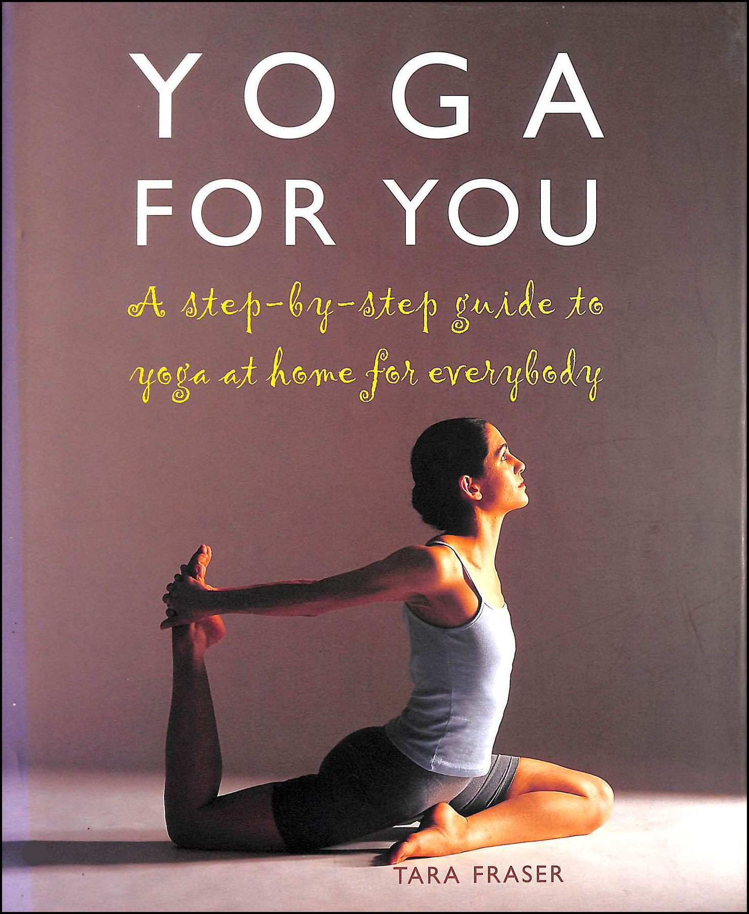 Image for Yoga for You: A Step-by-step Guide to Yoga at Home for Everybody