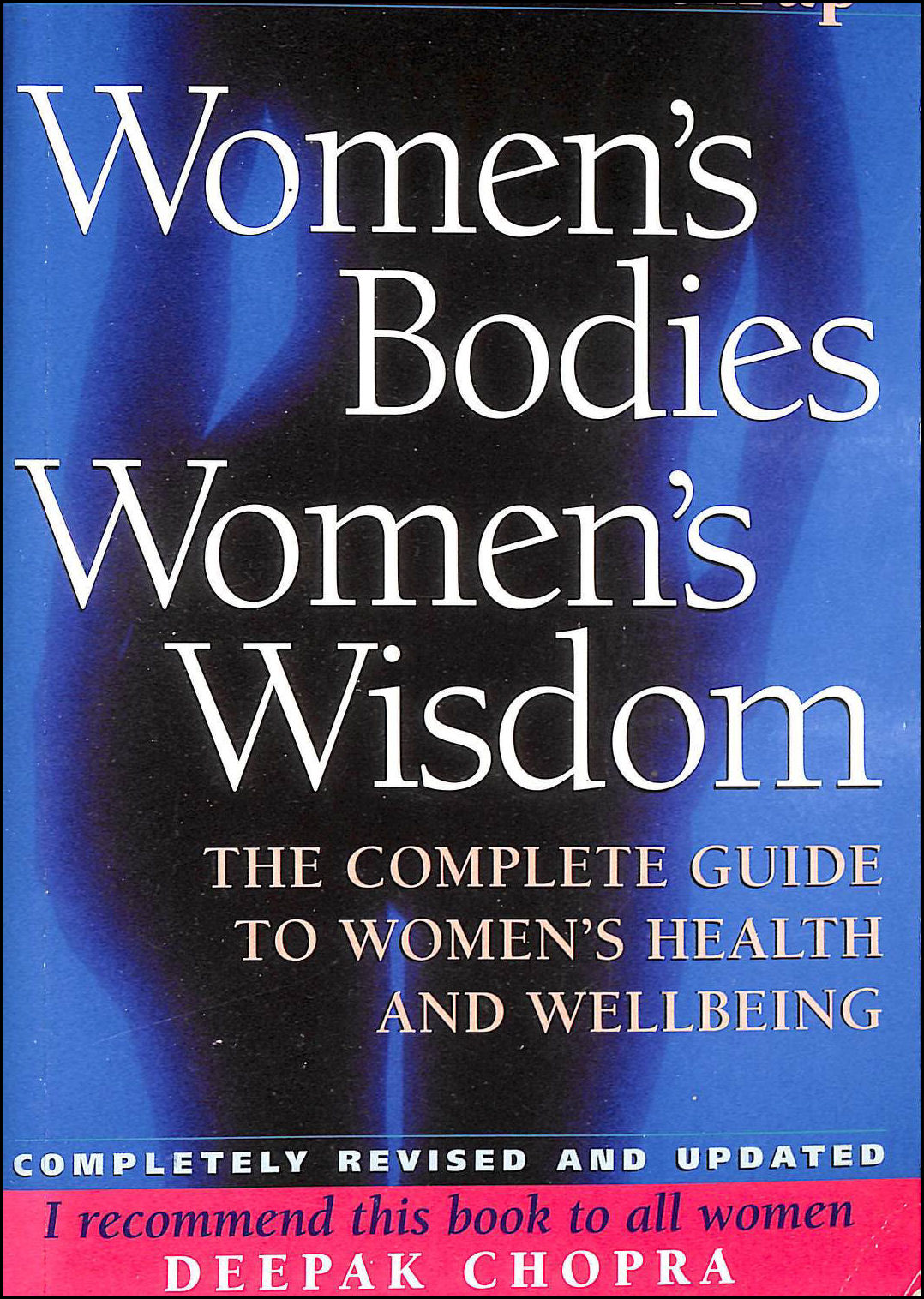 Image for Women's Bodies, Women's Wisdom: The Complete Guide To Women's Health And Wellbeing