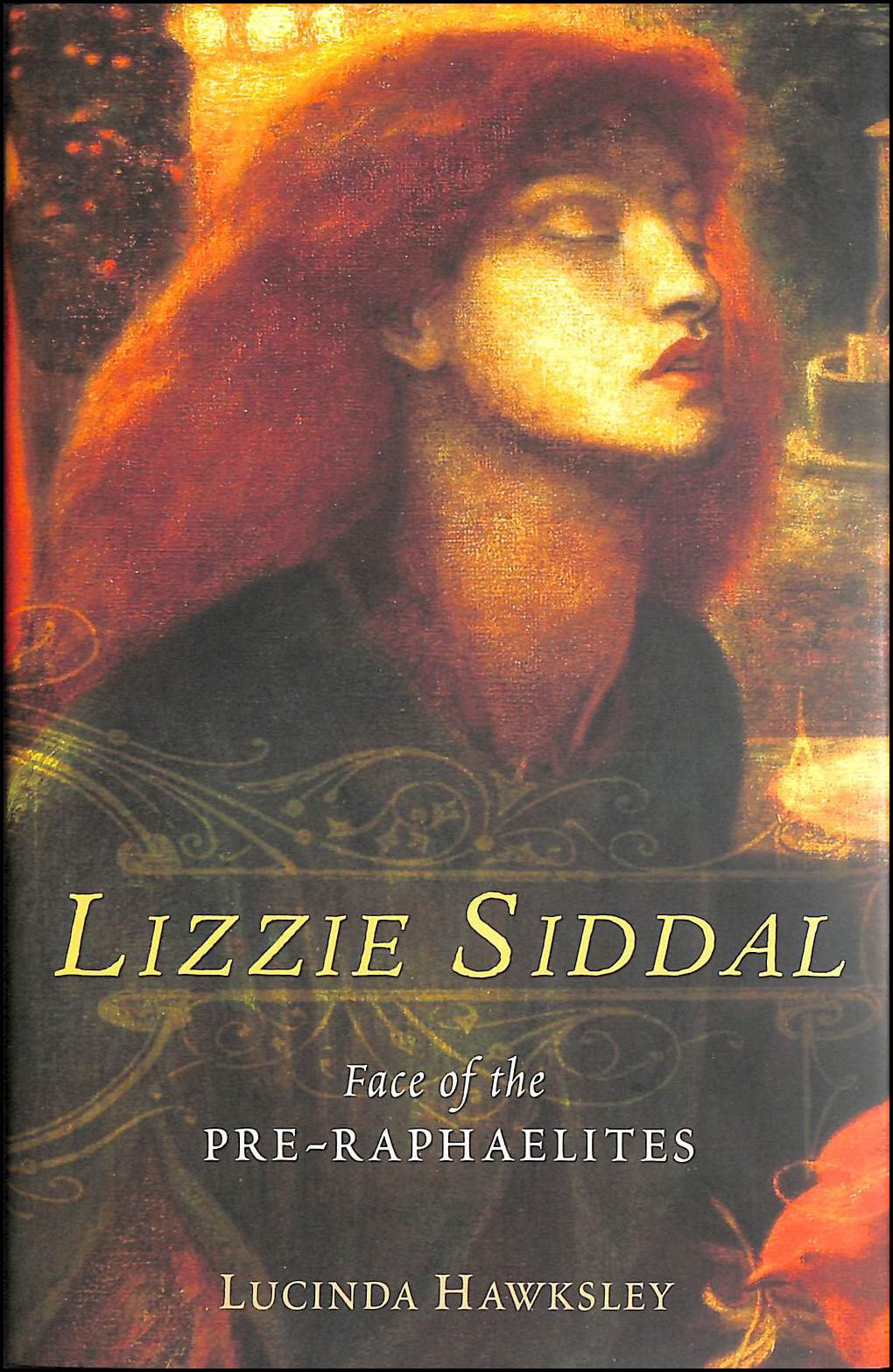 Image for Lizzie Siddal: Face of the Pre-Raphaelites