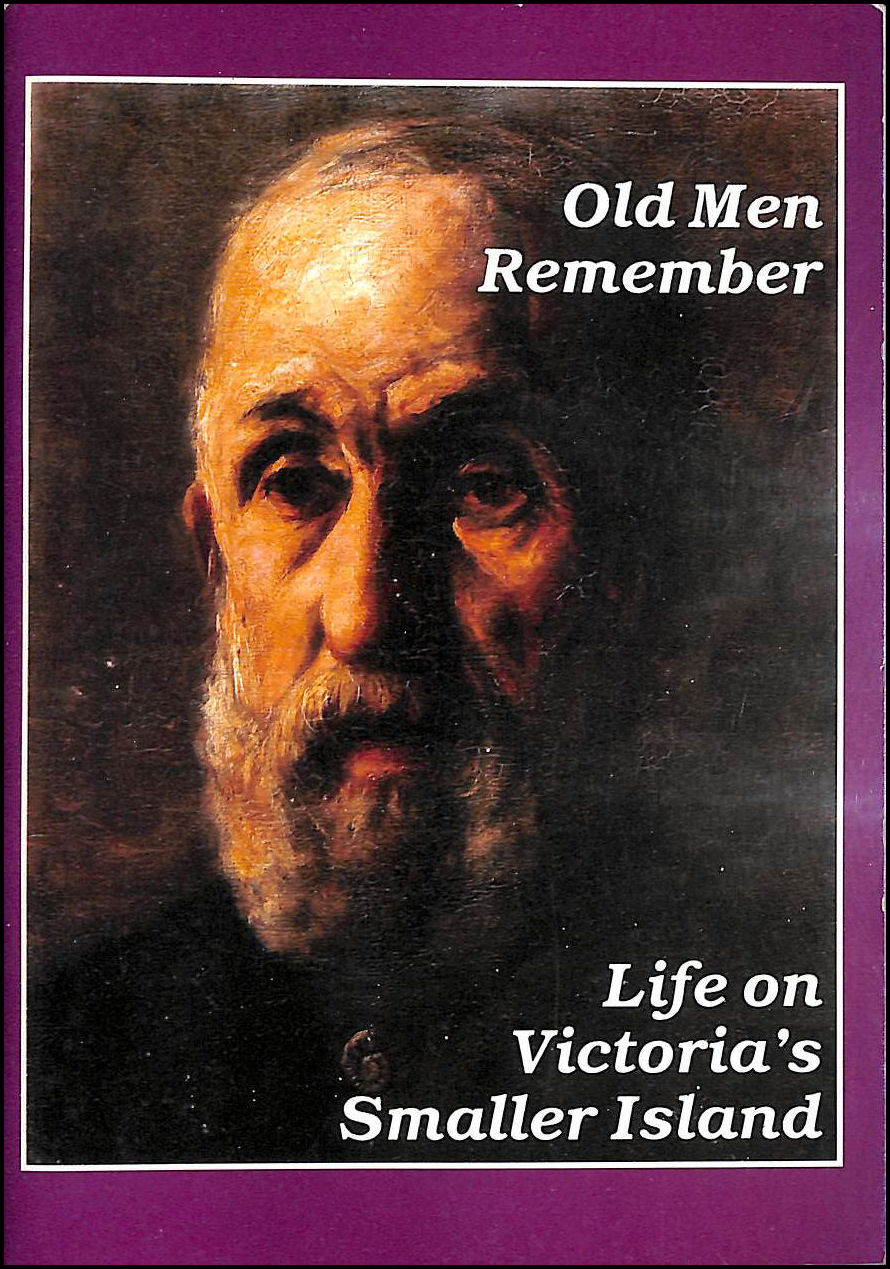 Image for Old Men Remember Life On Victoria's Smaller Island Memories Of The Isle Of Wight