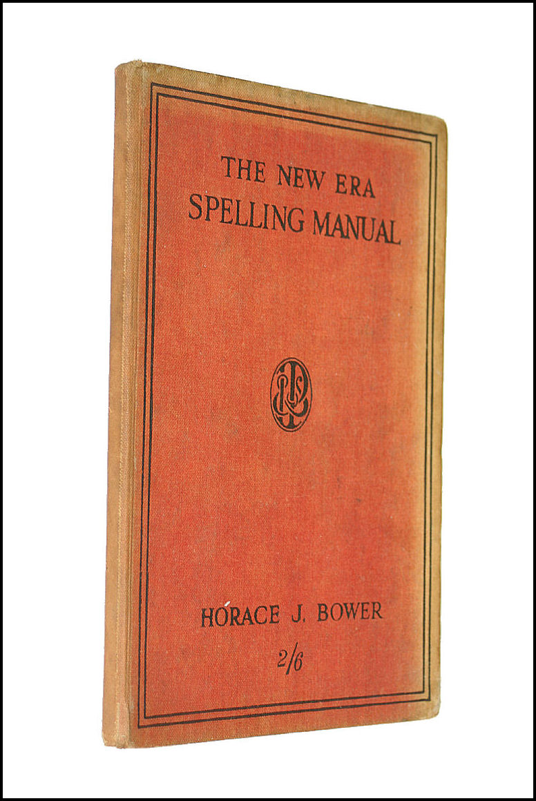 The New Era Spelling Manual, Horace J Bower
