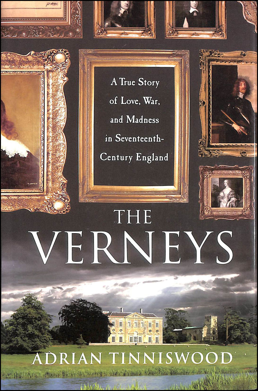 Image for The Verneys: A True Story of Love, War, and Madness in Seventeenth-Century England