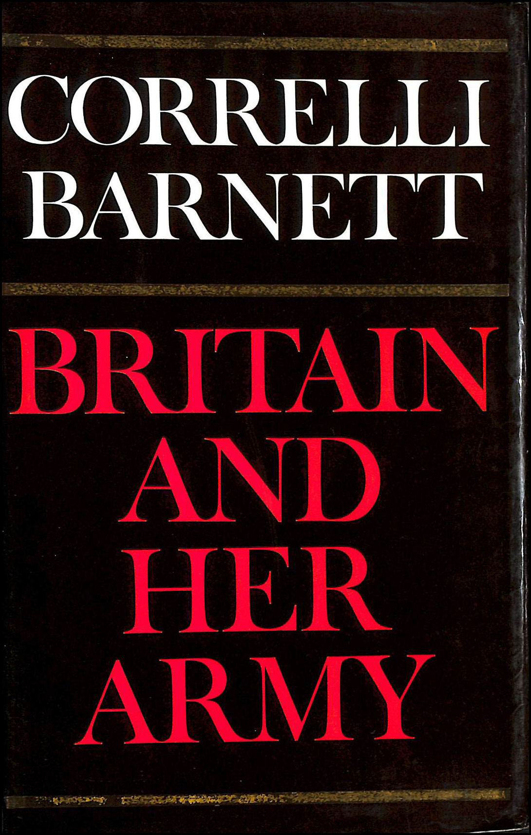 Image for Britain and Her Army, 1509-1970: A Military, Political and Social Survey