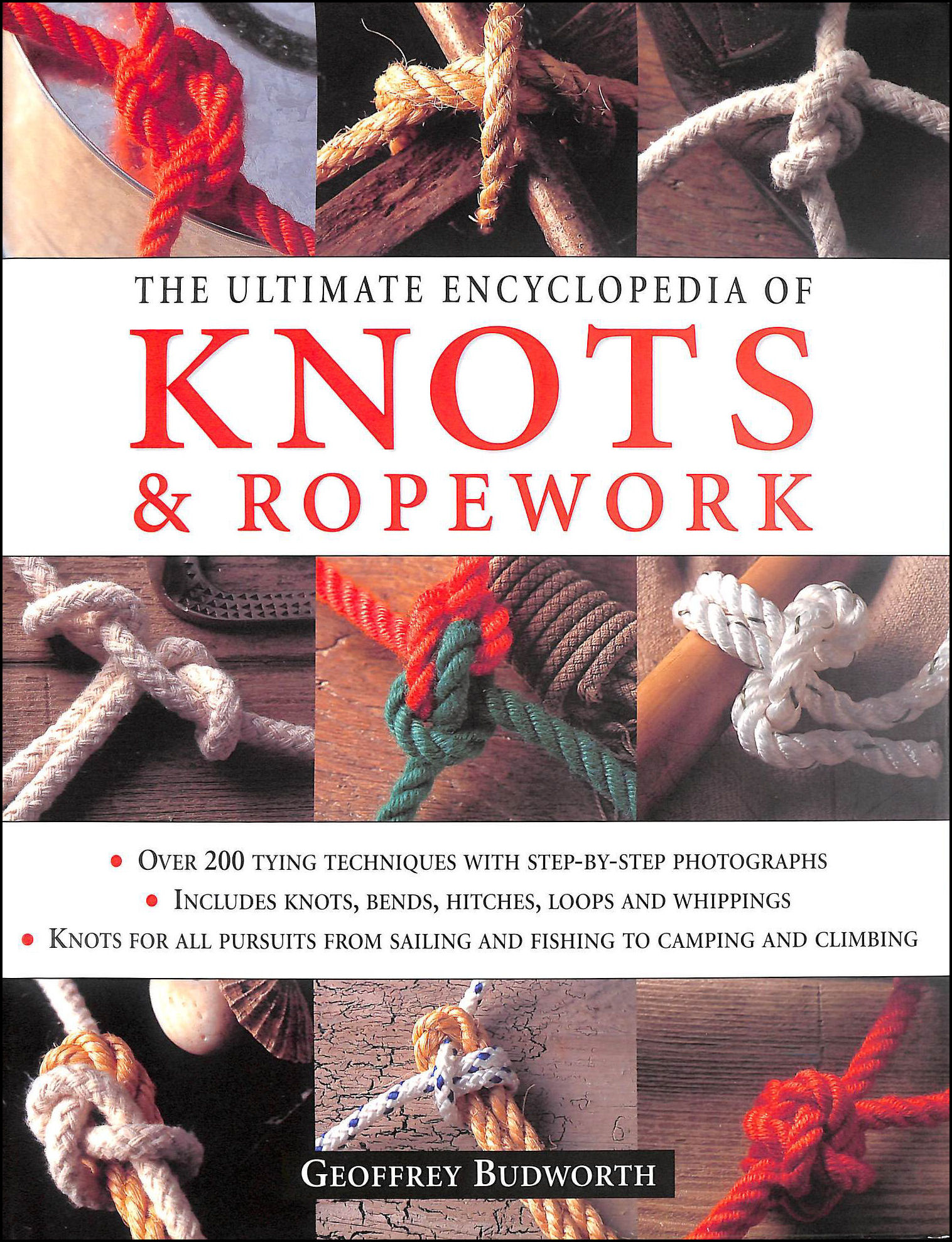 Ultimate Encyclopedia of Knots and Ropework, Geoffrey Budworth