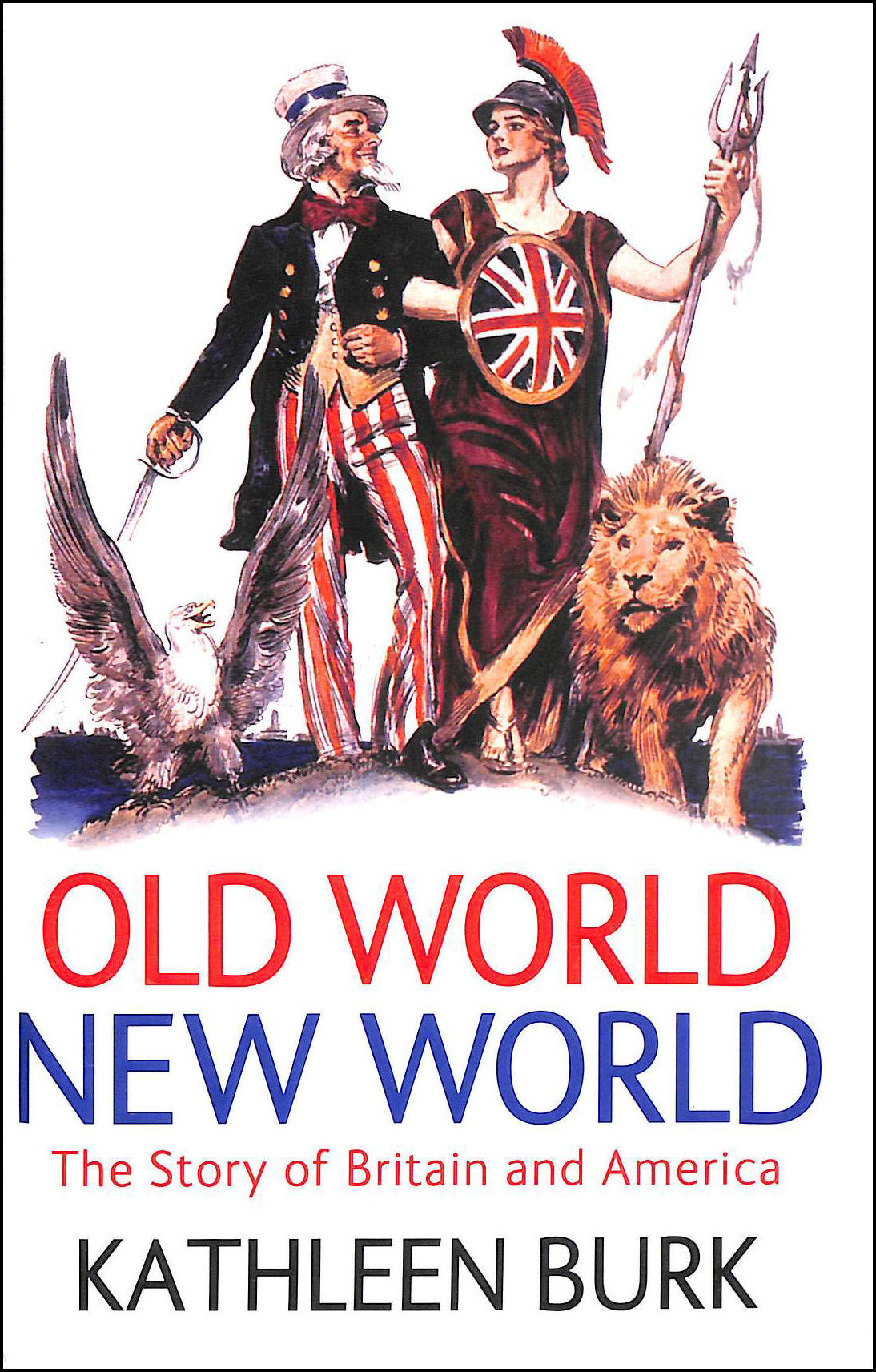 Image for Old World, New World: The Story of Britain and America
