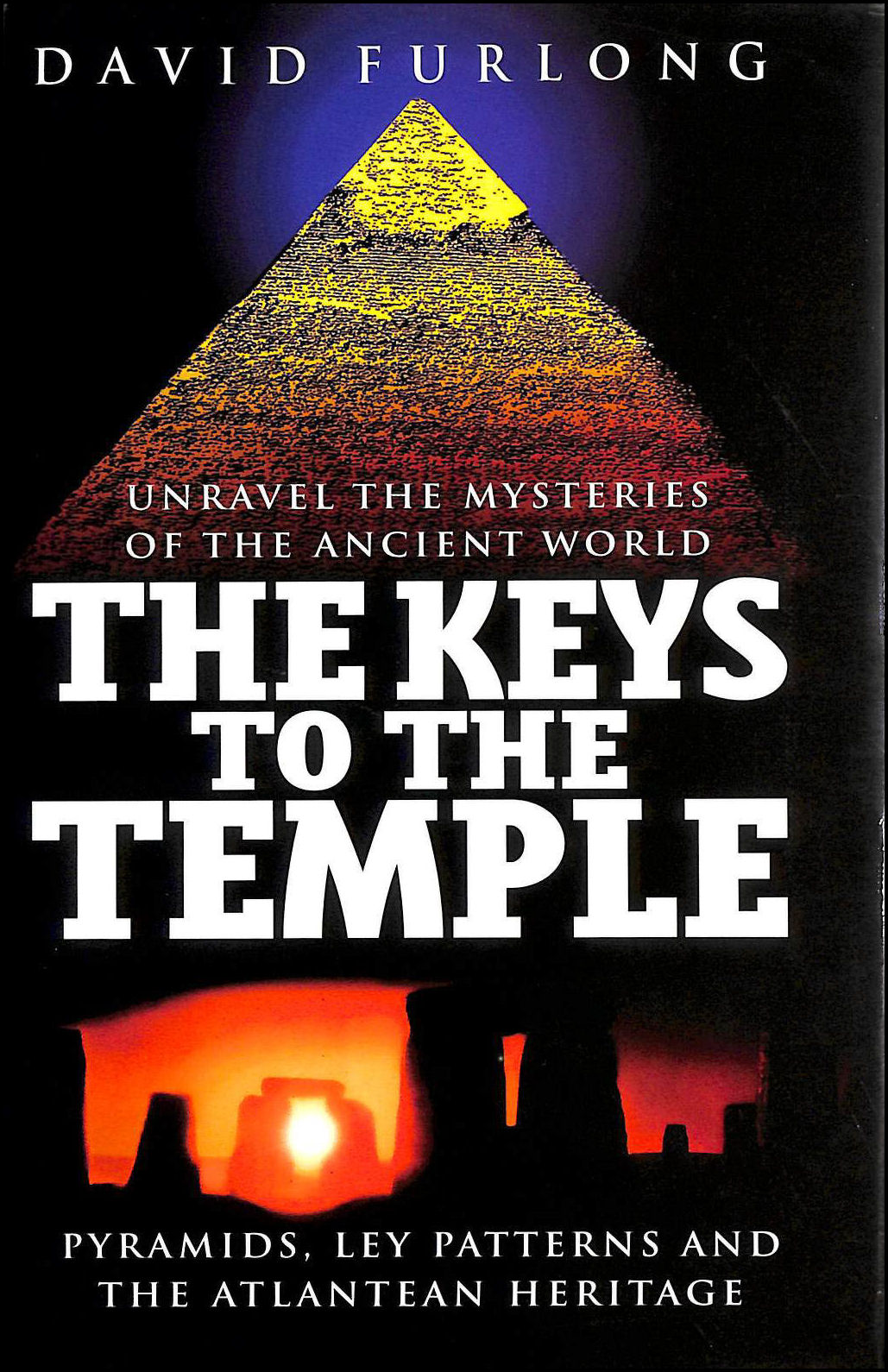 Image for The Keys To The Temple: Unravel the Mysteries of the Ancient World, Pyramids, Ley Patterns and the Atlantean Heritage