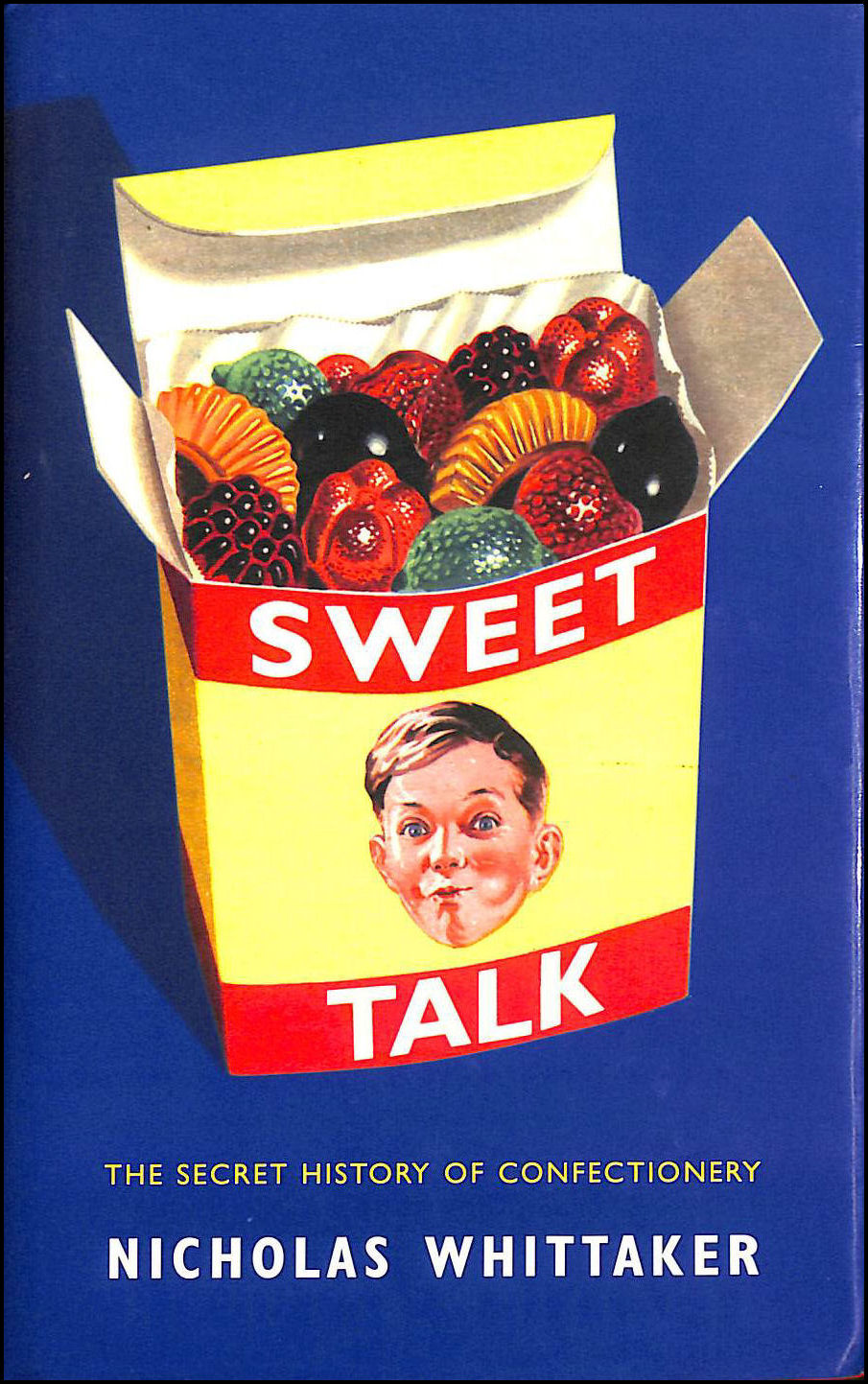 Image for Sweet Talk: The Secret History of Confectionery