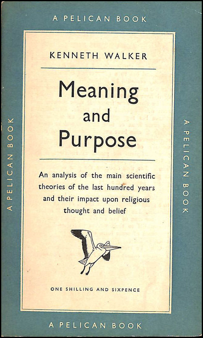 Meaning and Purpose, Walker, Kenneth