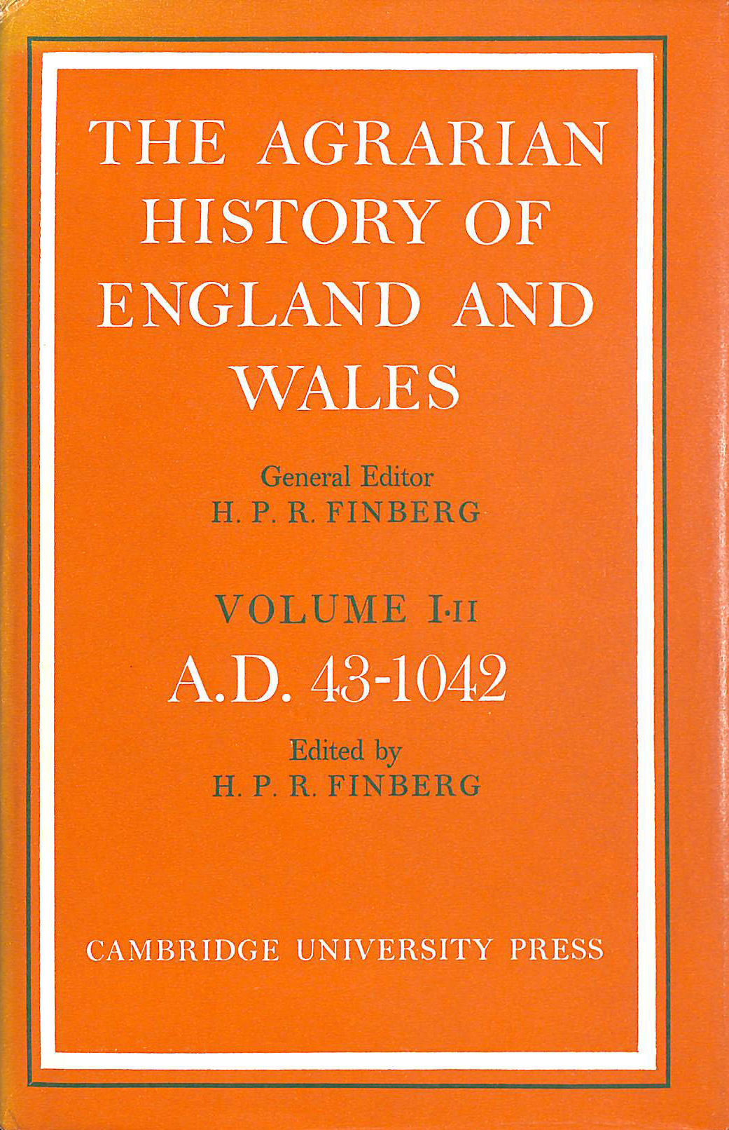 Agrarian History of England and Wales Volume 1:11 (A.D.43-1042), Finberg, H. P. R.