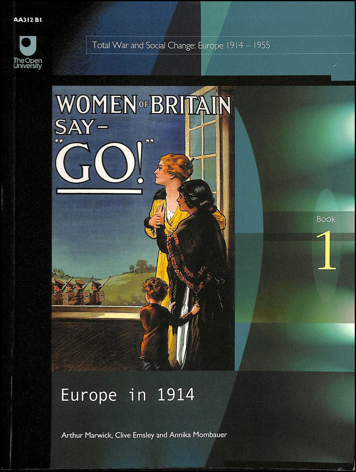 Image for Europe in 1914: Course AA312 (Total War and Social Change ; Europe 1914-1945)