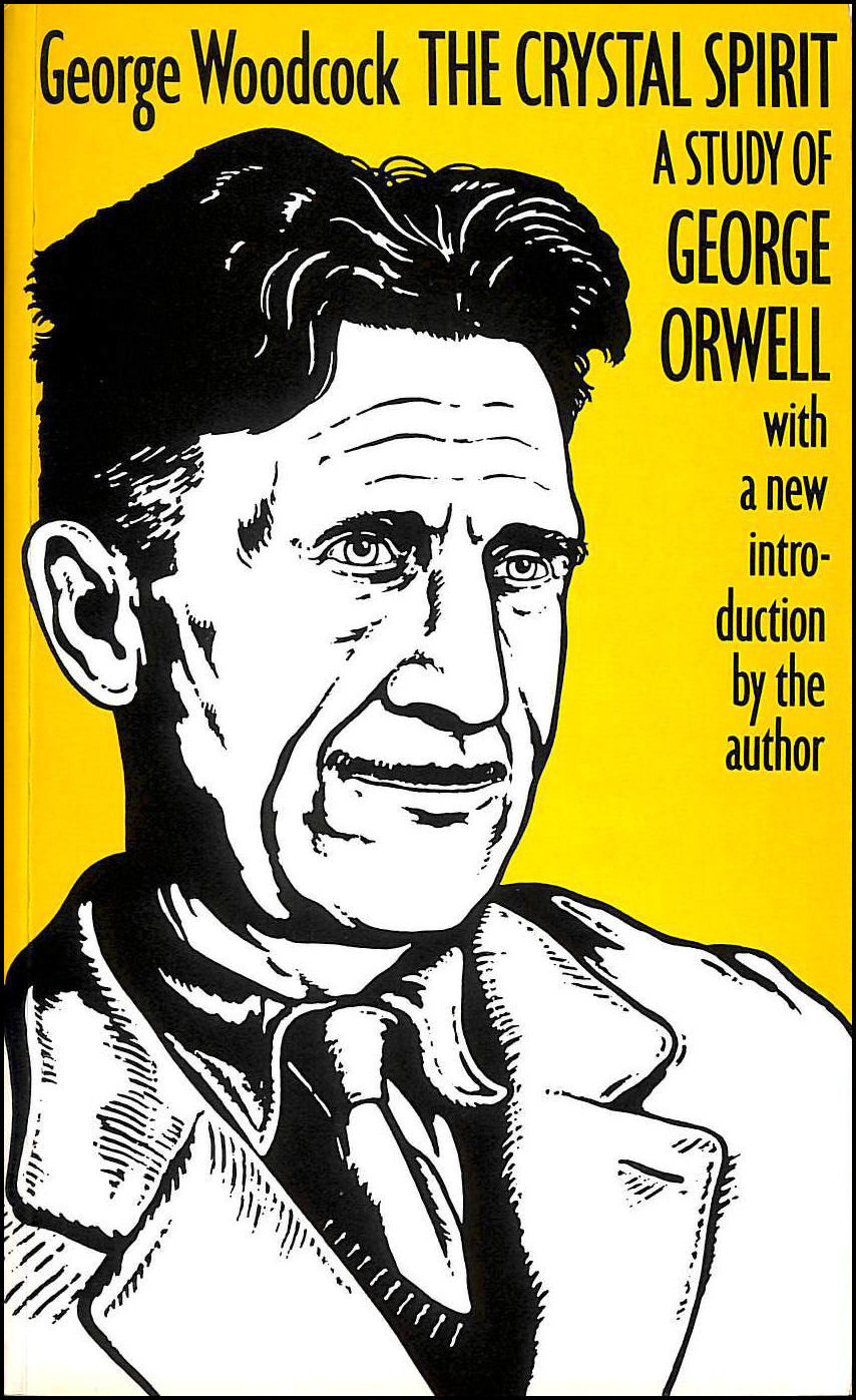 Image for The Crystal Spirit: Study of George Orwell
