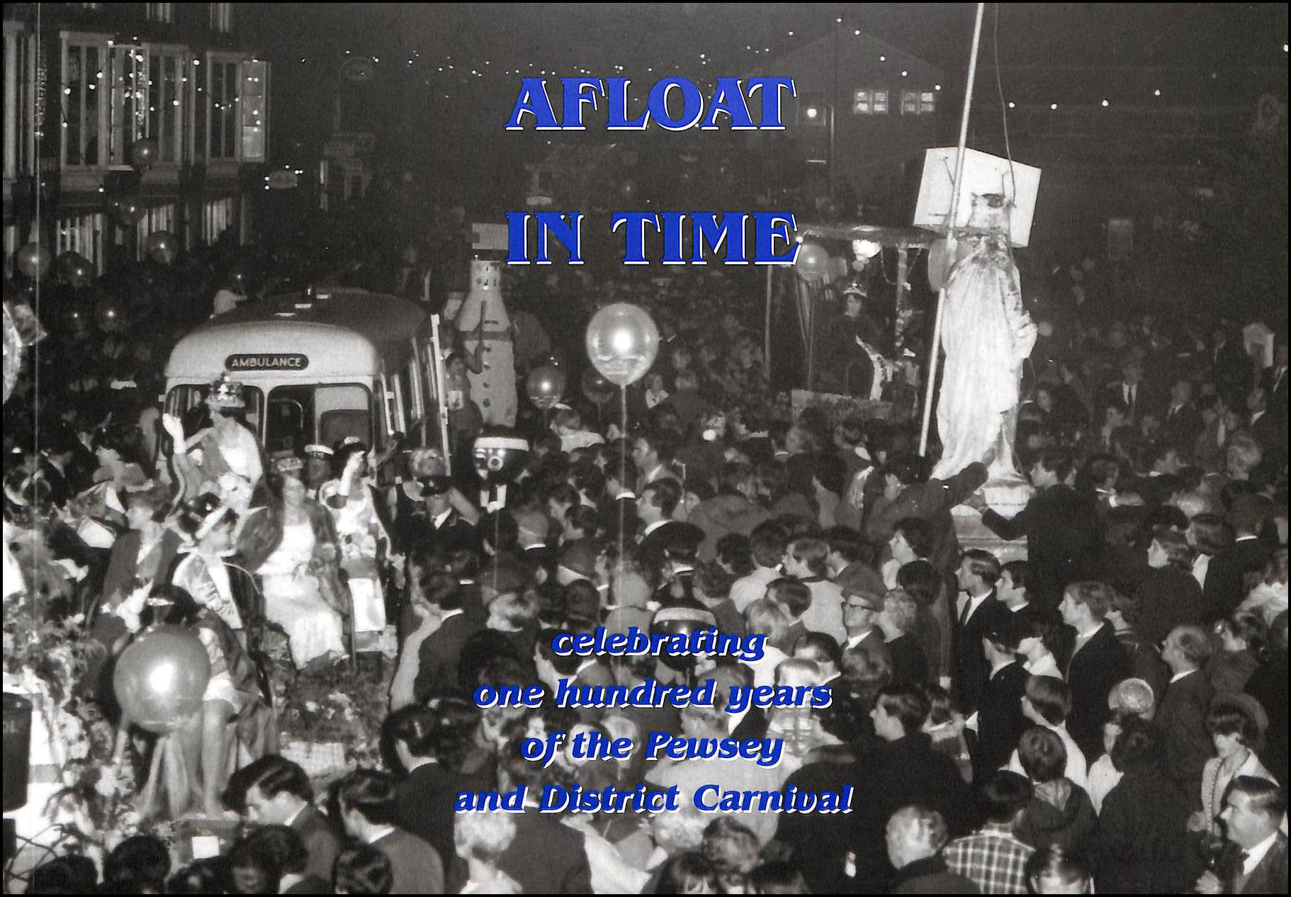 Image for Afloat in Time Celebrating One Hundred Years of the Pewsey and District Carnival