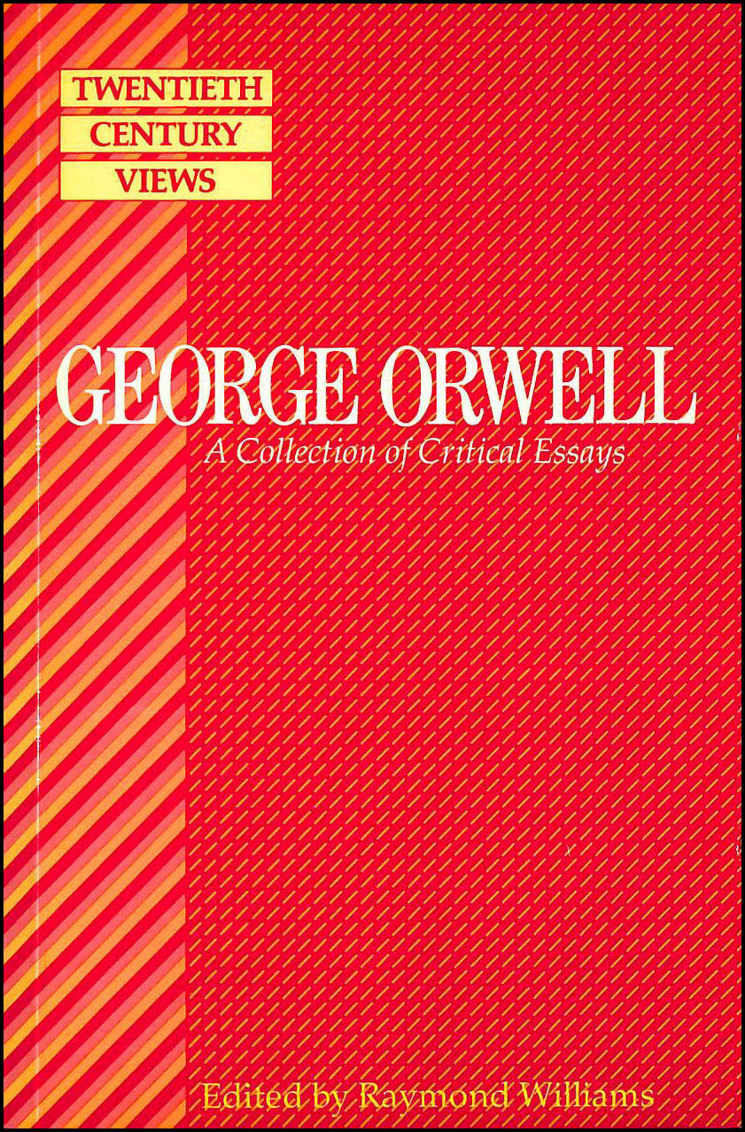 Orwell: A Collection of Critical Essays (20th Century Views S.), Williams, Raymond [Editor]