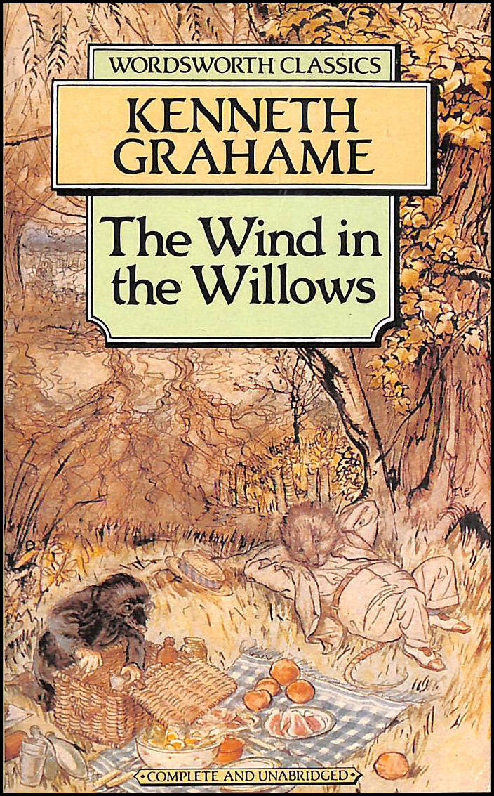 The Wind in the Willows (Wordsworth Classics), Grahame, Kenneth; Rackham, Arthur [Illustrator]; Milne, A. A. [Introduction]; Carabine, Dr Keith [Series Editor];