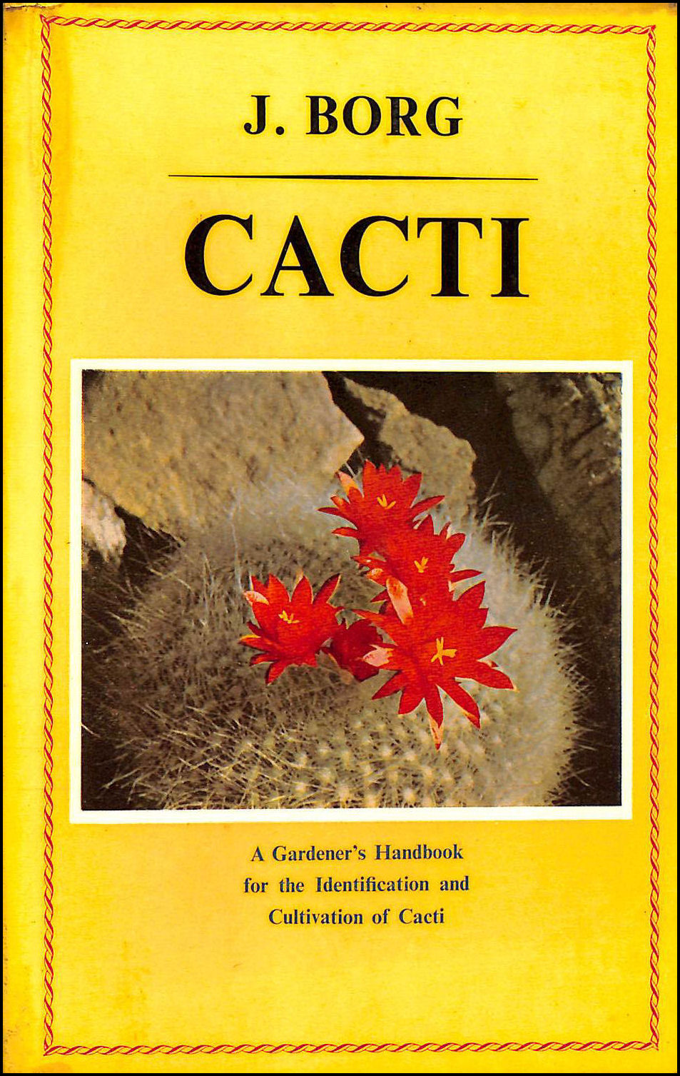 CACTI . A Gardener's Handbook for the Identification of Cacti., J. Borg and Beatrice Borg