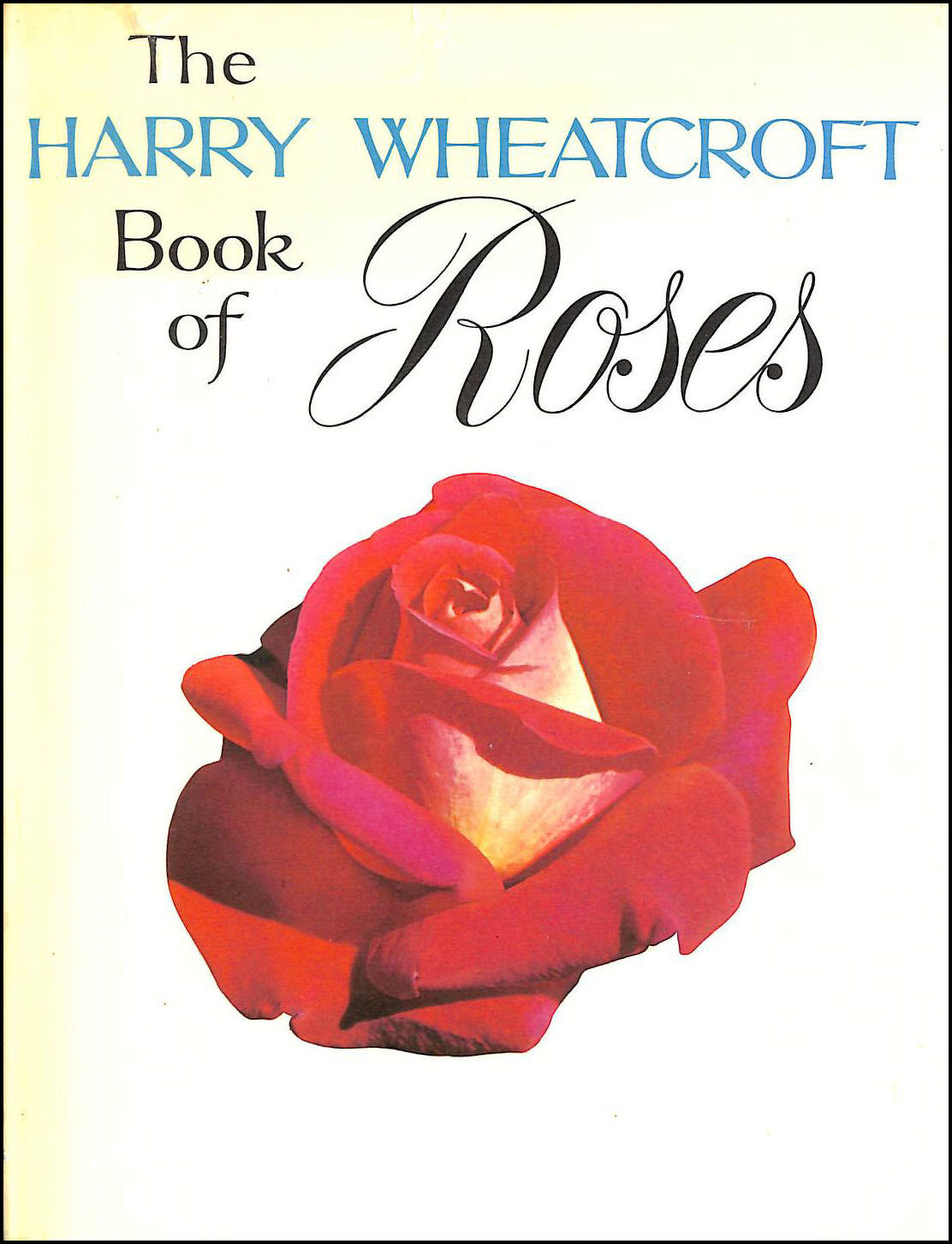 The Harry Wheatcroft Book of Roses, Harry Wheatcroft