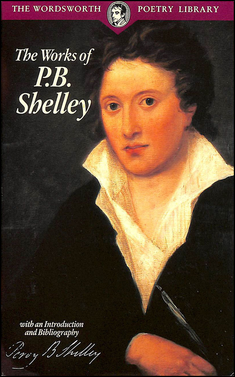 The Selected Poetry & Prose of Shelley (Wordsworth Poetry Library), Shelley, Percy Bysshe; Woodcock, Dr Bruce [Introduction]