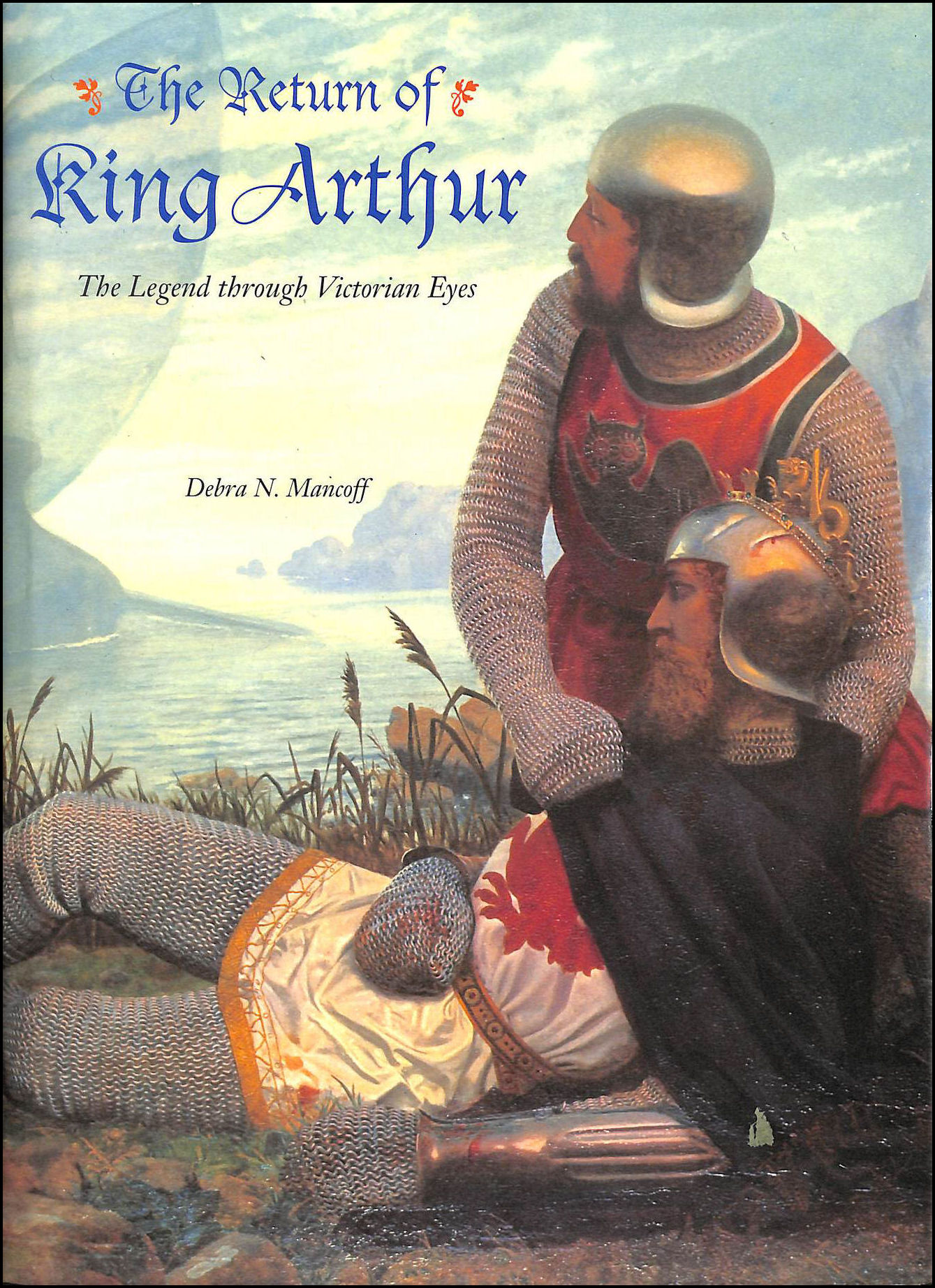 Image for The Return of King Arthur: The Legend through Victorian Eyes