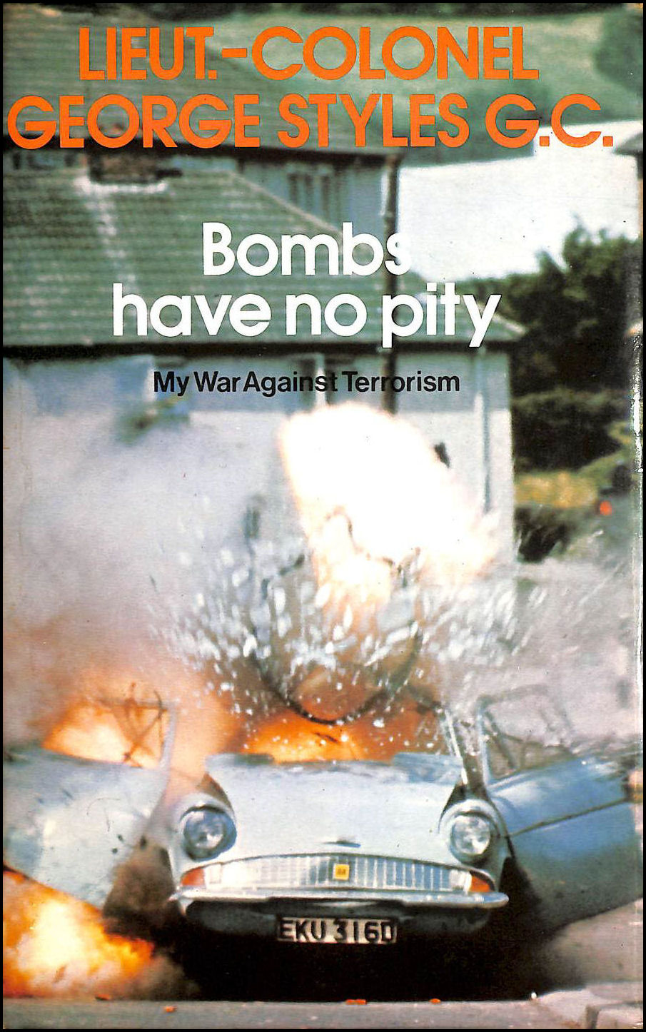 Bombs Have No Pity: My War Against Terrorism, Styles, George