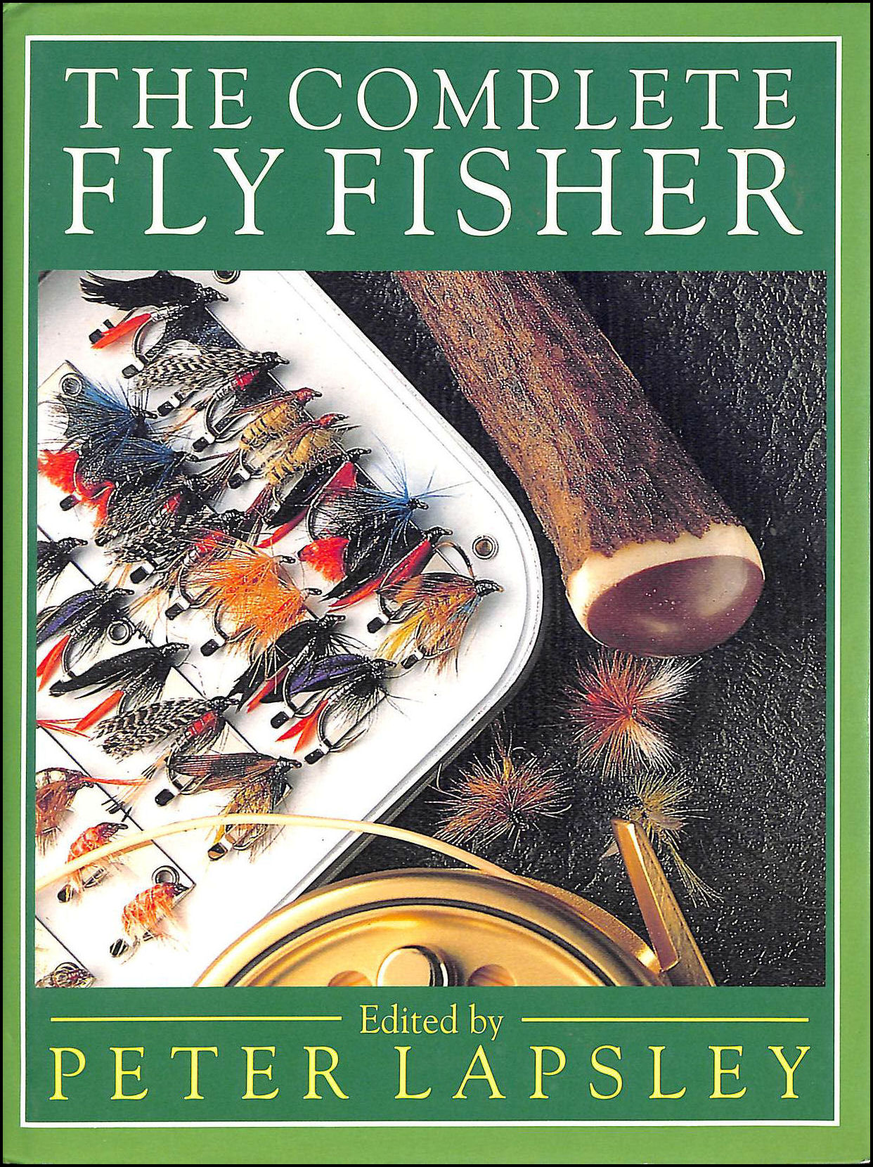 The Complete Fly Fisher, Peter Lapsley [Editor]