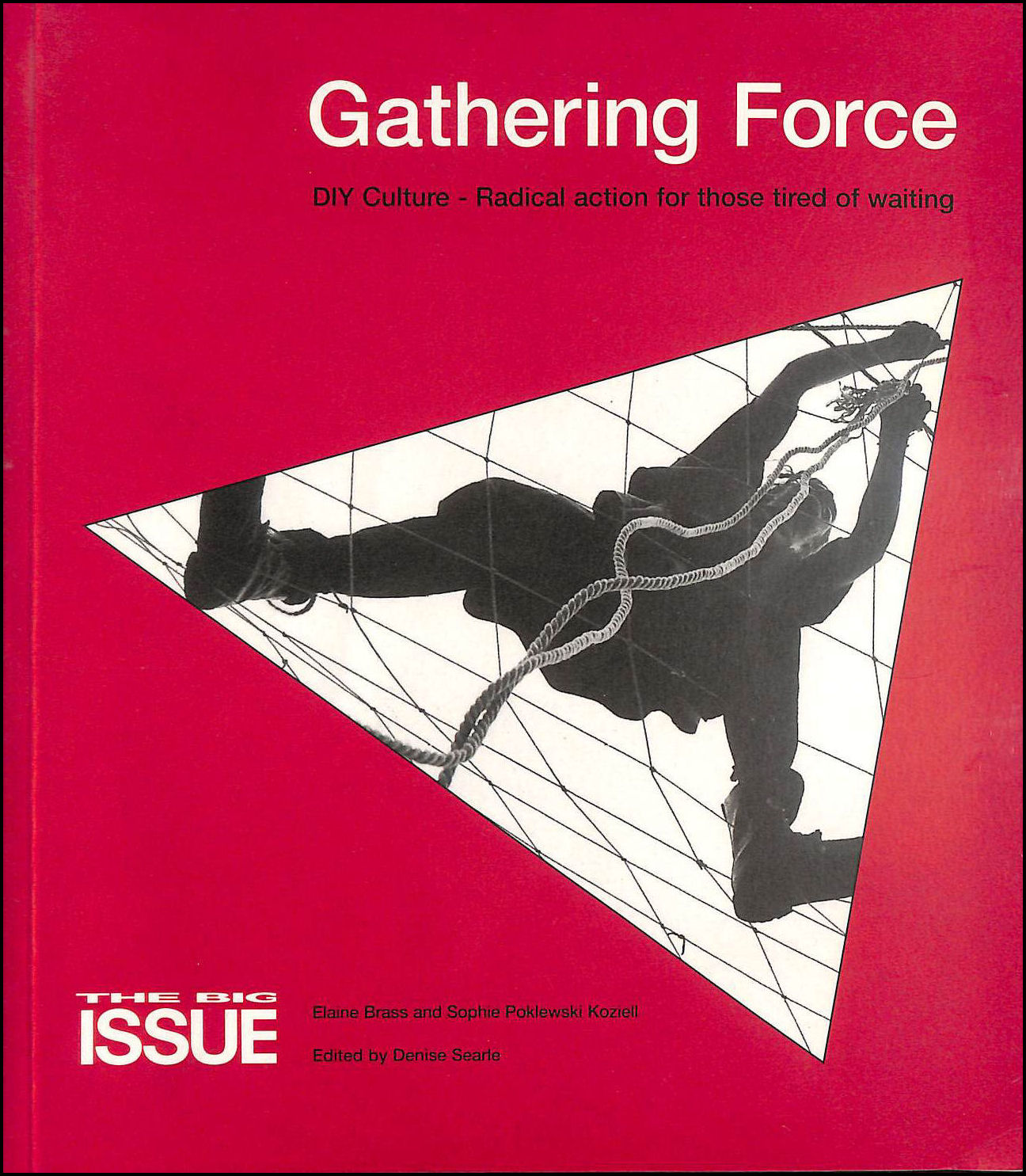 Image for Gathering Force: DIY Culture - Radical Action for Those Tired of Waiting