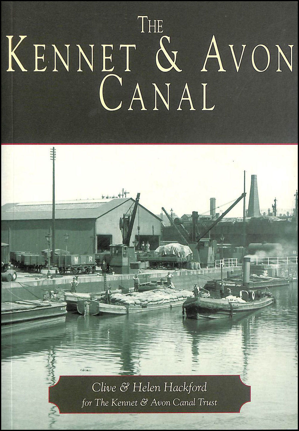The Kennet and Avon Canal, Clive Hackford; Helen Hackford