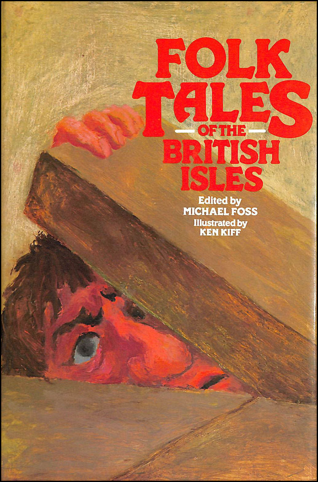 Folk Tales of the British Isles, Edited by Michael Foss; Illustrated by Ken Kiff [Illustrator]