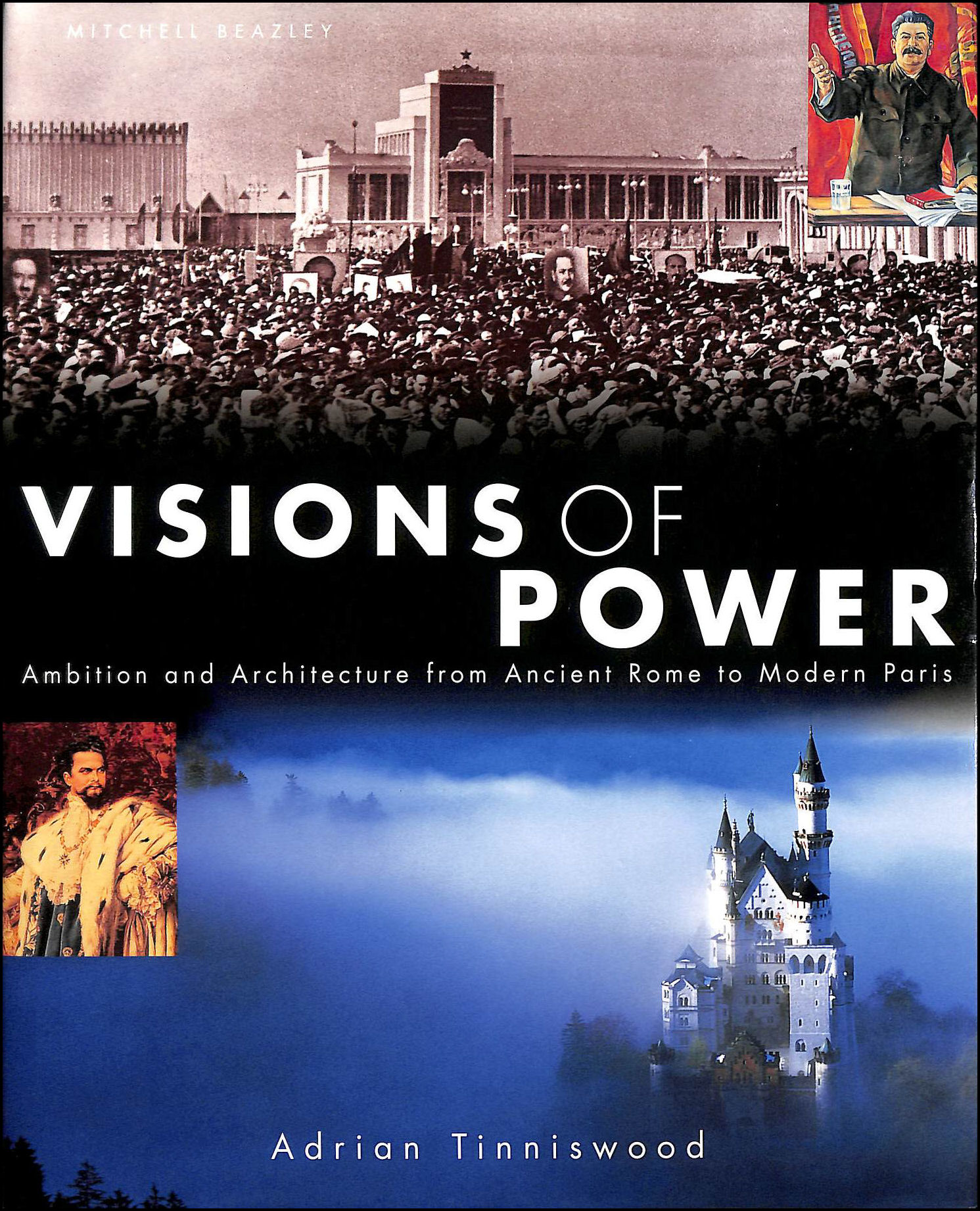 Image for Visions of Power: Ambition and Architecture from Ancient Rome to Modern Paris