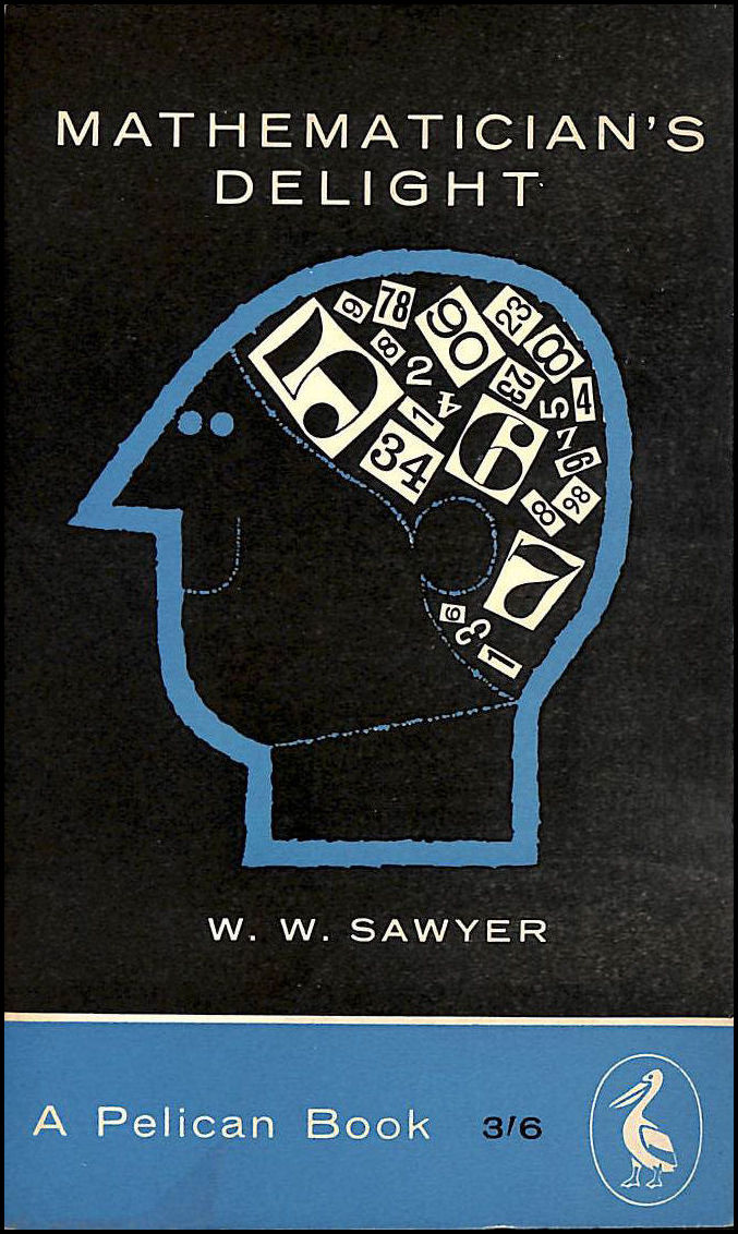 Mathematician's Delight, W.W. Sawyer
