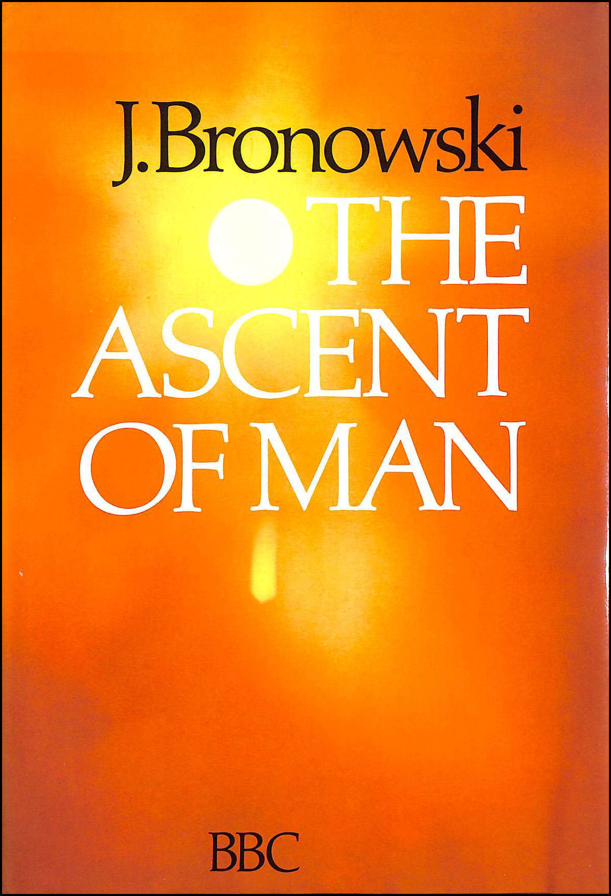 The Ascent of Man, Bronowski, Jacob