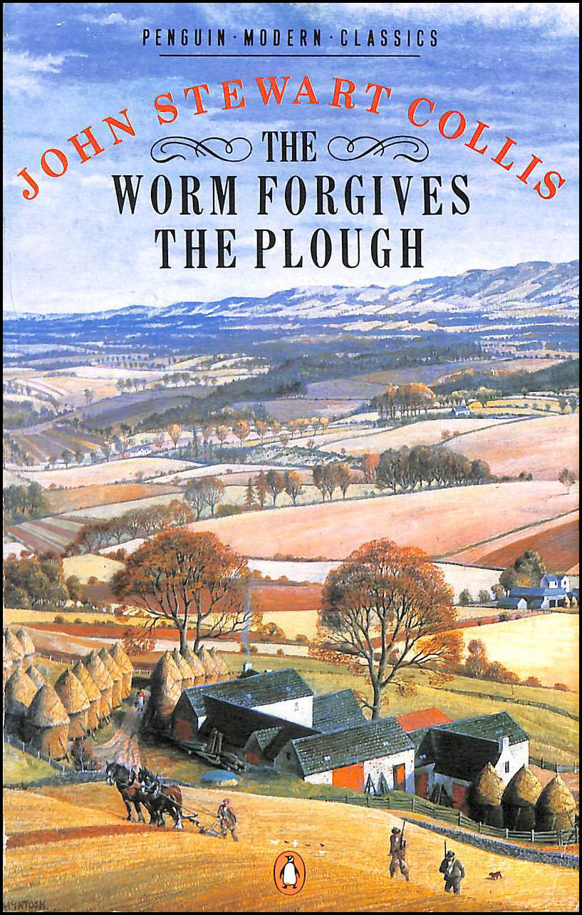 Image for The Worm Forgives the Plough (Modern Classics)