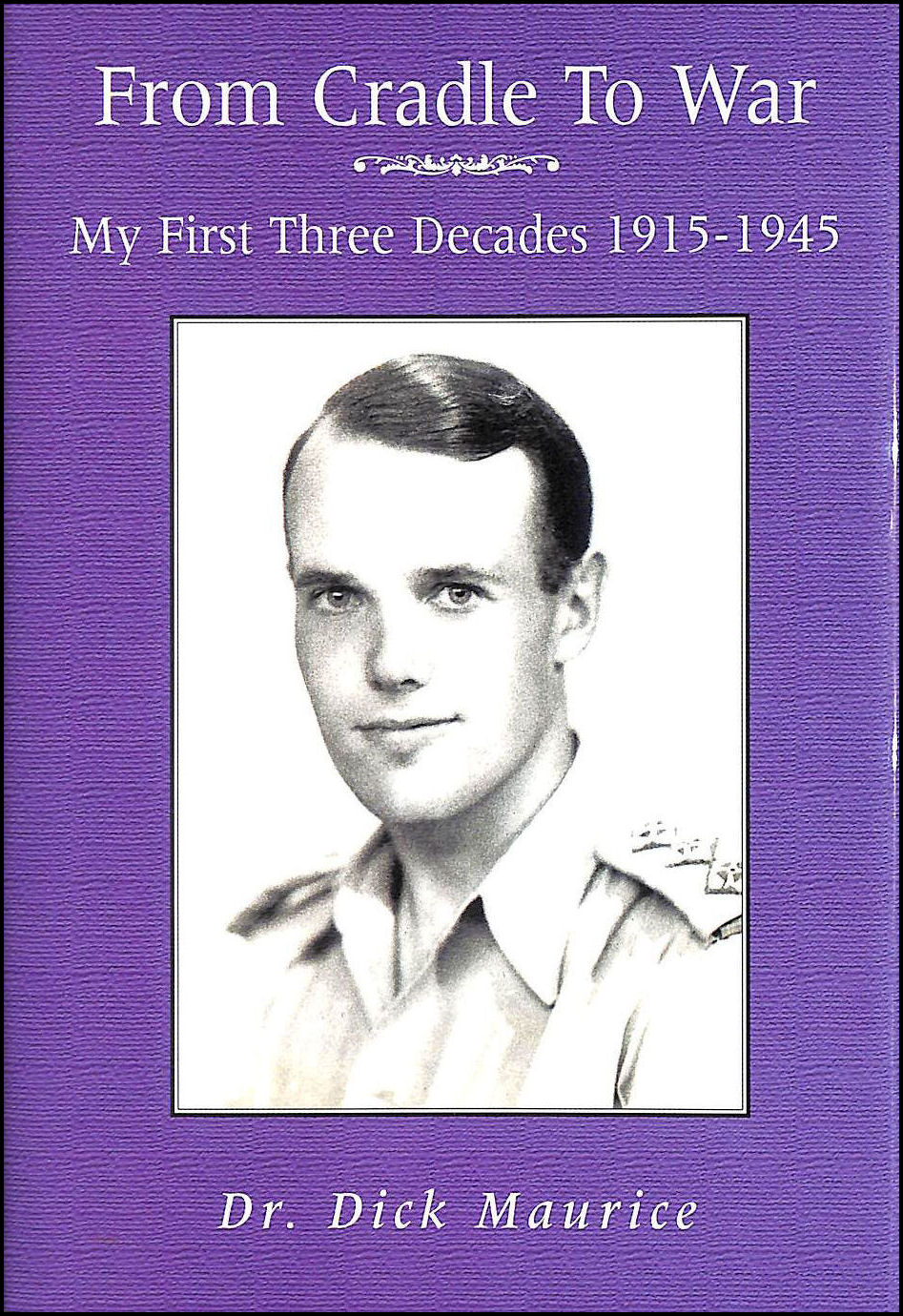 Image for From Cradle to War: My First Three Decades 1915-1945