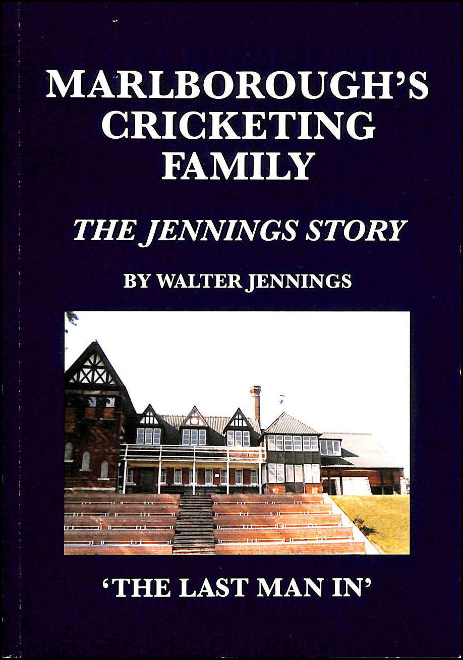 Image for Marlborough's Cricketing Family: The Last Man in