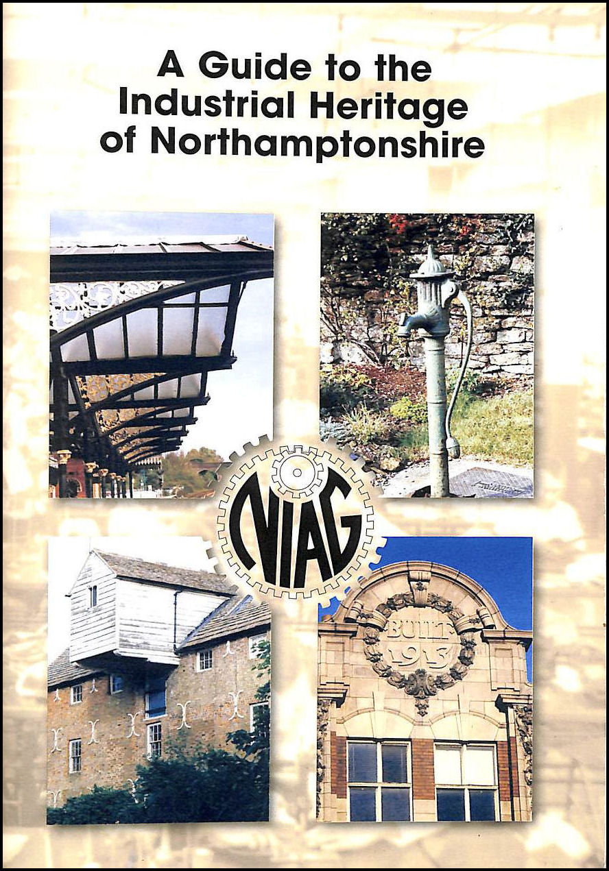 A guide to the industrial heritage of Northamptonshire