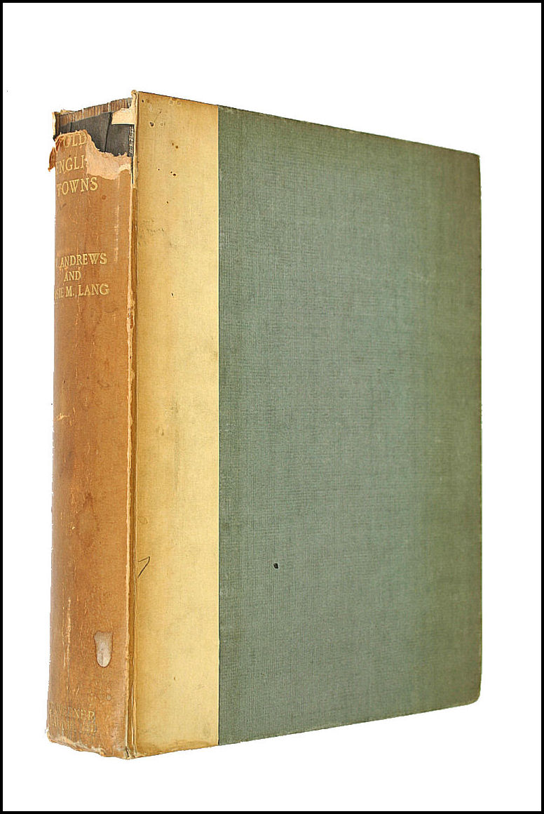 OLD ENGLISH TOWNS., Andrews William and Lang Elsie M.