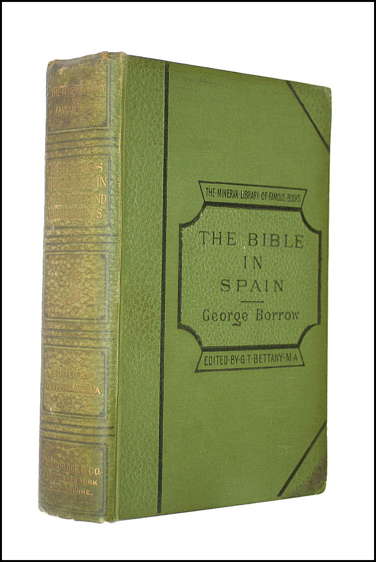 The Bible In Spain or the Journeys, Adventures and Imprisonments of an Englishman in An Attempt to Circulate the Scriptures In The Peninsula, George Borrow