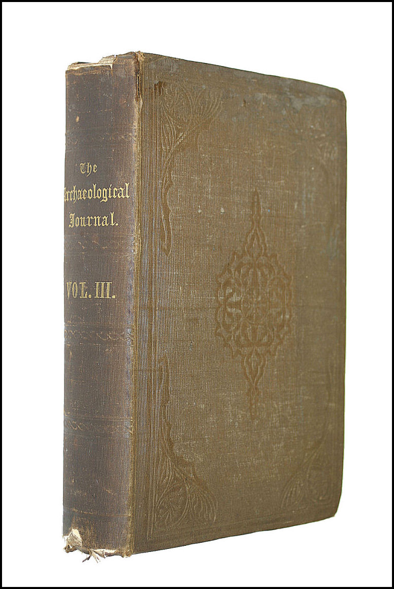 The Archaeological Journal For the encouragement and prosecution of researches into the Arts and Monuments of the Early and Middle Ages. Volume 3 1846, Anon