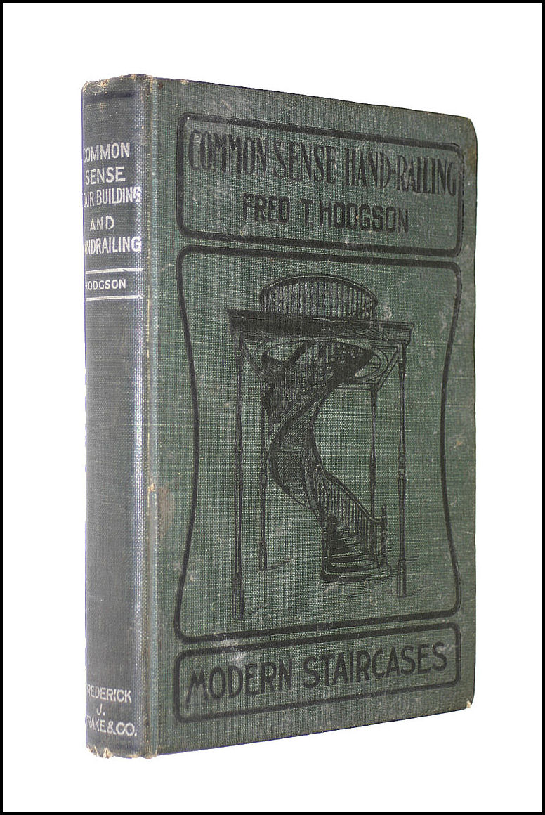 Common - Sense Stair Building and Handrailing, Fred T. Hodgson
