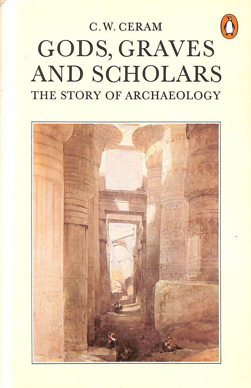 Image for Gods, Graves and Scholars: The Story of Archaeology