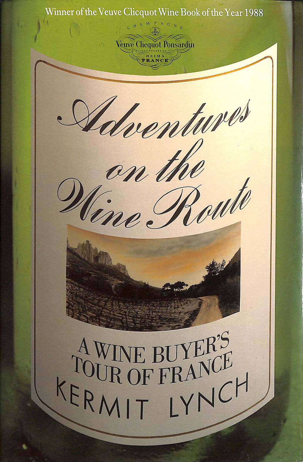 Adventures on the Wine Route: Wine Buyer's Tour of France, Lynch, Kermit