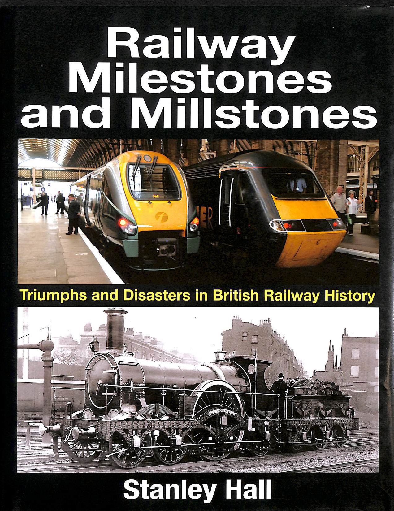 Image for Railway Milestones and Millstone: Triumphs and Disasters in British Railway History